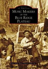 Music Makers of the Blue Ridge Plateau 2694169
