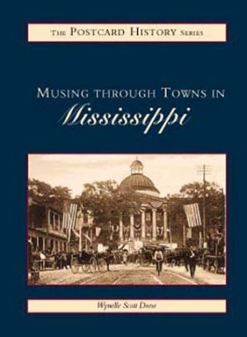 Musing Through Towns in Mississippi 9780738500386