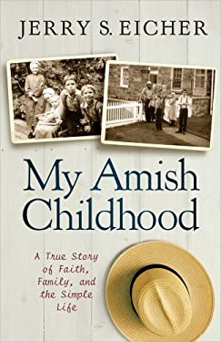 My Amish Childhood: A True Story of Faith, Family, and the Simple Life 9780736950060