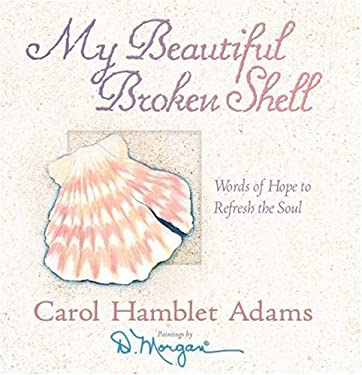 My Beautiful Broken Shell: Words of Hope to Refresh the Soul 9780736908702