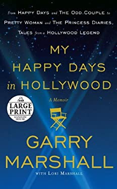 My Happy Days in Hollywood: A Memoir 9780739378496
