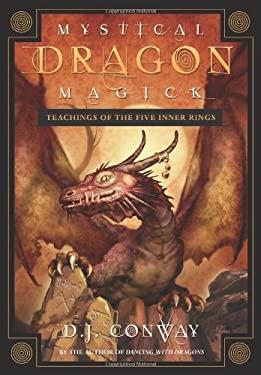 Mystical Dragon Magick: Teachings of the Five Inner Rings 9780738710990