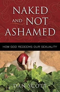 Naked and Not Ashamed 9780736921909