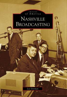 Nashville Broadcasting 9780738568294