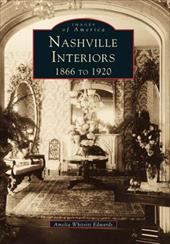 Nashville Interiors:: 1866 to 1920