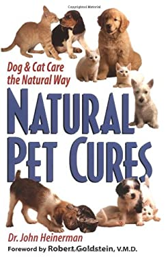Natural Pet Cures: Dog & Cat Care the Natural Way 9780735200364