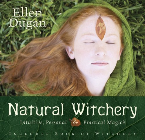 Natural Witchery: Intuitive, Personal & Practical Magick 9780738709222