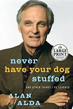 Never Have Your Dog Stuffed: And Other Things I've Learned 9780739325520