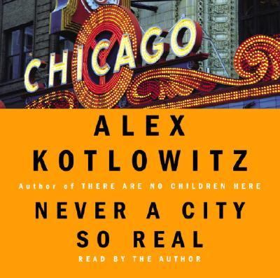 Never a City So Real: A Walk in Chicago 9780739311257