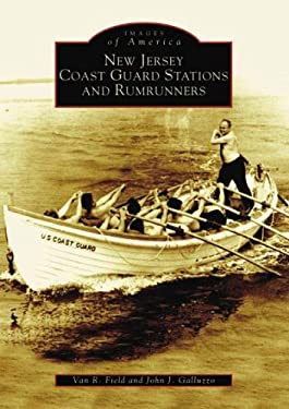 New Jersey Coast Guard Stations and Rumrunner 9780738535913