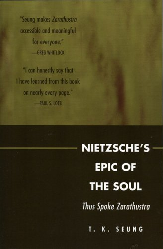 Nietzsche's Epic of the Soul: Thus Spoke Zarathustra 9780739111307