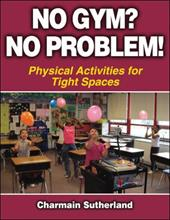 No Gym? No Problem!: Physical Activities for Tight Spaces
