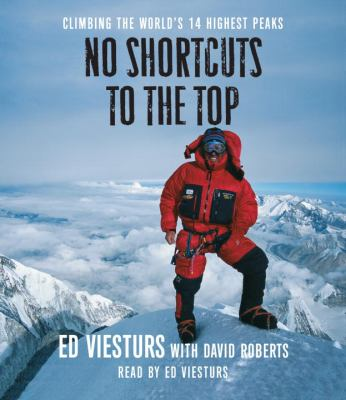 No Shortcuts to the Top: Climbing the World's 14 Hightest Peaks 9780739339893