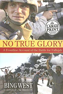 No True Glory: A Frontline Account of the Battle for Fallujah 9780739325568