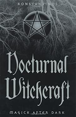 Nocturnal Witchcraft: Magick After Dark 9780738701660
