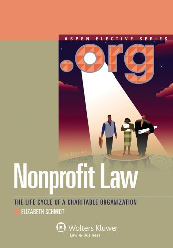 Nonprofit Law: The Life Cycle of a Charitable Organization 9780735598461