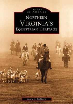 Northern Virginia's Equestrian Heritage 9780738514192