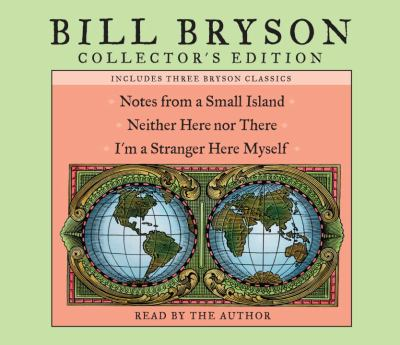 Bill Bryson Collector's Edition: Notes from a Small Island, Neither Here Nor There, and I'm a Stranger Here Myself 9780739342626