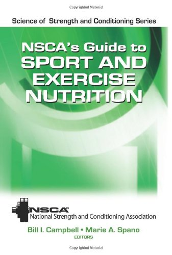NSCA's Guide to Sport and Exercise Nutrition 9780736083492