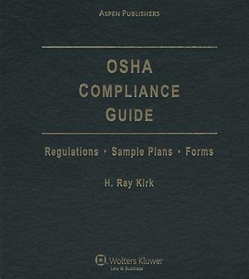 OSHA Compliance Guide: Regulations, Sample Plans, Forms 9780735572737