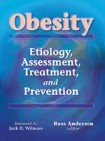Obesity: Etiology, Assessment, Treatment and Prevention 9780736003285