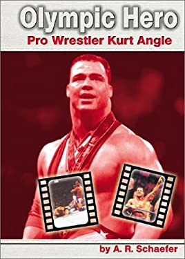 Olympic Hero: Pro Wrestler Kurt Angle 9780736813105