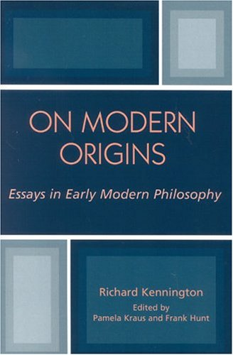 On Modern Origins: Essays in Early Modern Philosophy 9780739108154