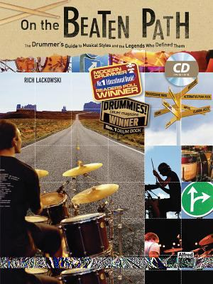 On the Beaten Path: The Drummer's Guide to Musical Styles and the Legends Who Defined Them [With CD] 9780739047392