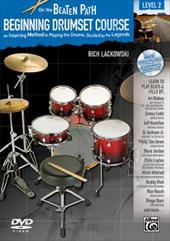 Beginning Drumset Course, Level 2: An Inspiring Method to Playing the Drums, Guided by the Legends [With CD/DVD] 16159588