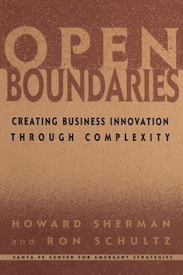 Open Boundaries Creating Business Innovation Through Complexity 9780738201559