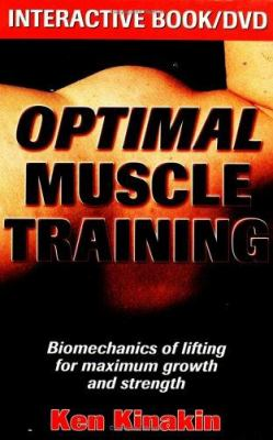 Optimal Muscle Training: Biomechanics of Lifting for Maximum Growth and Strength [With DVD] 9780736046794