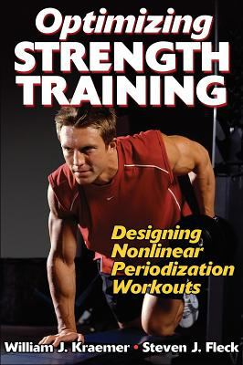 Optimizing Strength Training: Designing Nonlinear Periodization Workouts 9780736060684