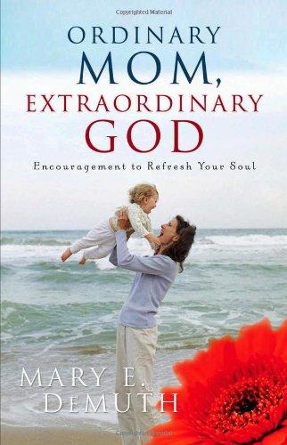 Ordinary Mom, Extraordinary God 9780736915007