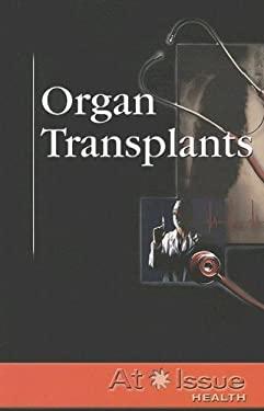 Organ Transplants 9780737736922