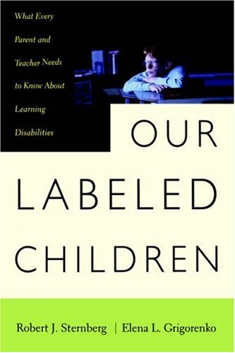 Our Labeled Children: What Every Parent and Teacher Needs to Know about Learning Disabilities 9780738203652