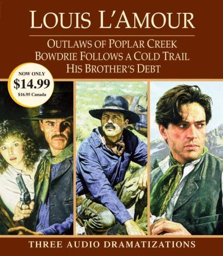 Outlaws of Poplar Creek / Bowdrie Follows a Cold Trail / His Brother's Debt: Three Audio Dramatizations 9780739358832