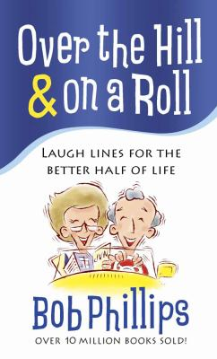 Over the Hill & on a Roll: Laugh Lines for the Better Half of Life 9780736929165
