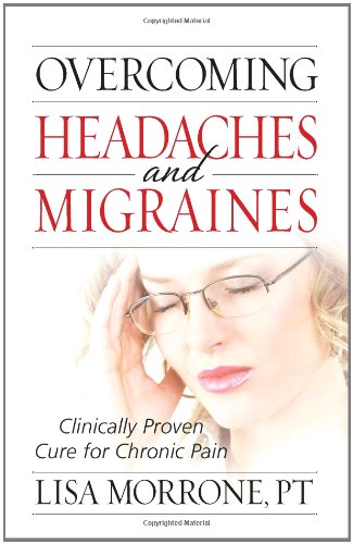 Overcoming Headaches and Migraines: Clinically Proven Cure for Chronic Pain 9780736921695