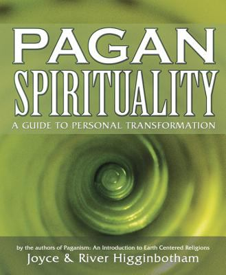 Pagan Spirituality: A Guide to Personal Transformation 9780738705743
