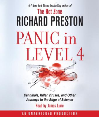 Panic in Level 4: Cannibals, Killer Viruses, and Other Journeys to the Edge of Science 9780739328897