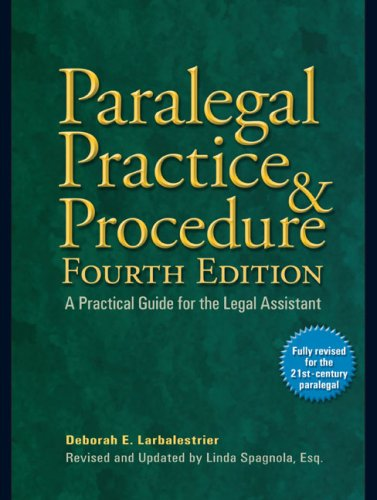 Paralegal Practice & Procedure: A Practical Guide for the Legal Assistant 9780735204331