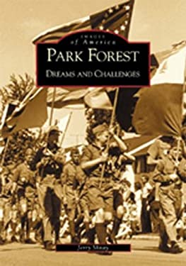 Park Forest: Dreams and Challenges 9780738519500
