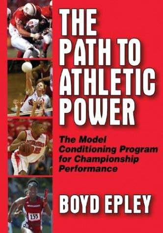 Path to Athletic Power: Model Conditioning Program for Champ Perf 9780736047012