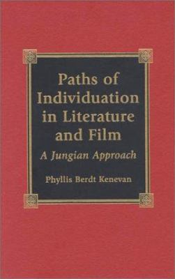 Paths of Individuation in Literature and Film: A Jungian Approach 9780739100165