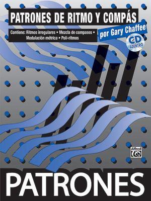 Patrones de Ritmo y Compas: Rhythm And Meter Patterns [With CD] 9780739047873