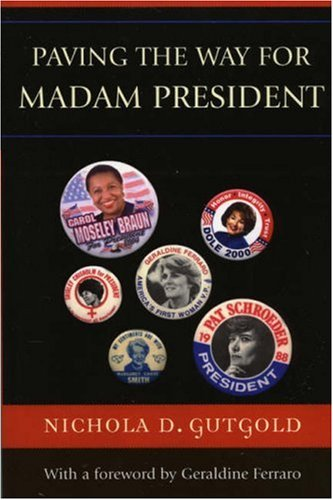Paving the Way for Madam President 9780739115947
