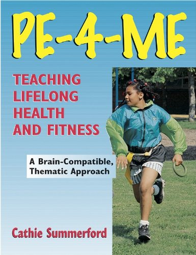 Pe-4-Me Program: Teaching Lifelong Health and Fitness 9780736001656