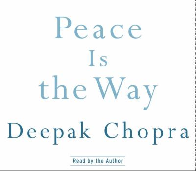 Peace Is the Way: Bringing War and Violence to an End in Our Time 9780739319963