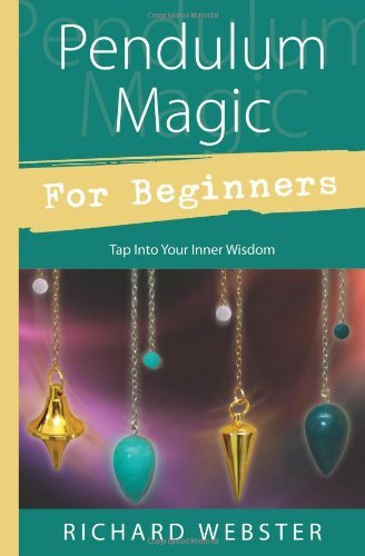 Pendulum Magic for Beginners: Power to Achieve All Goals 9780738701929