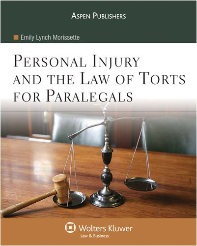 Personal Injury and the Law of Torts for Paralegals 9780735569577